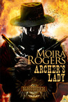 Archer's Lady by Moira Rogers