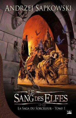 Le Sang des elfes by Andrzej Sapkowski