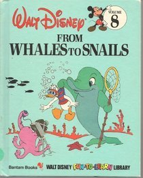 From Whales to Snails (Walt Disney Fun-to-Learn Library, #8)