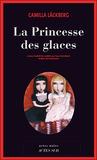 La Princesse des glaces by Camilla Läckberg