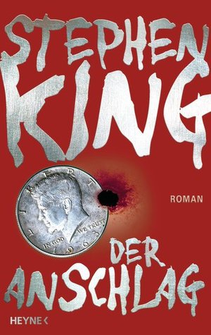 Der Anschlag by Stephen King
