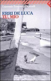 Tu, mio by Erri De Luca