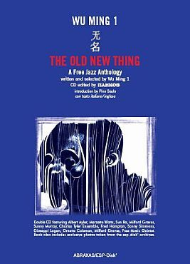 The Old New Thing. A Free Jazz Anthology