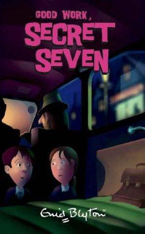 Good Work, Secret Seven (The Secret Seven, #6)