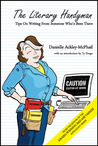 The Literary Handyman: Tips on Writing From Someone Who's Been there