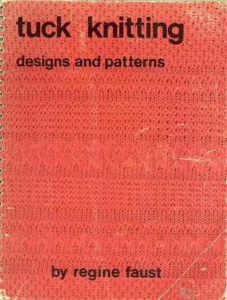 Tuck Knitting Designs And Patterns By Regine Faust
