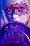 The Magical Tale of Eliza Felding