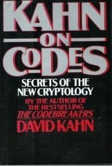Kahn On Codes Secrets Of The New Cryptology By David