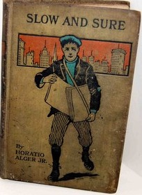Slow and Sure; Or, From the Street to the Shop by Horatio Alger Jr.
