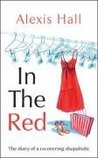 In the Red: The Diary of a Recovering Shopaholic av Alexis Hall
