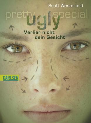 Ugly - Verlier nicht dein Gesicht by Scott Westerfeld