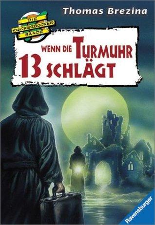 Wenn die Turmuhr 13 schlägt (Die Knickerbocker-Bande, #4)