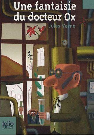 Une fantaisie du docteur Ox by Jules Verne