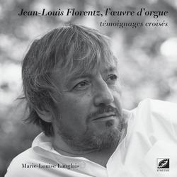 Jean-Louis Florentz, l'œuvre d'orgue : Témoignages croisés