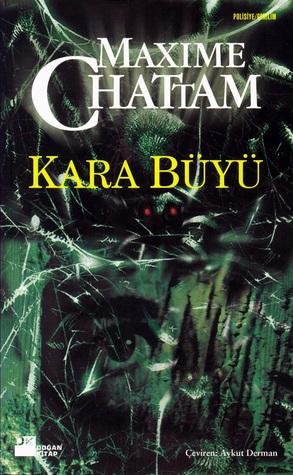 Kara Büyü by Maxime Chattam