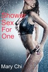 Shower Sex for One by Mary Chi