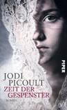 Zeit der Gespenster by Jodi Picoult