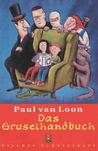 Das Gruselhandbuch by Paul van Loon
