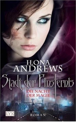 Die Nacht der Magie by Ilona Andrews