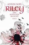 Riley - Das Mädchen im Licht by Alyson Noel