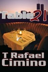 Table 21 by T. Rafael Cimino