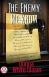 The Enemy We Know by Donna White Glaser