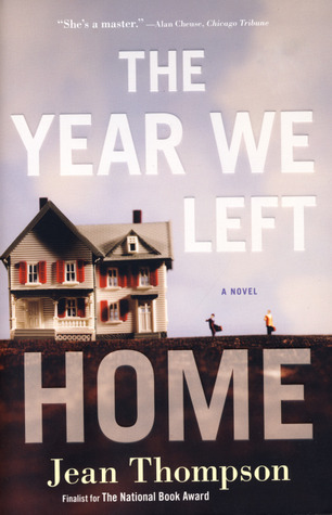 The Year We Left Home by Jean Thompson