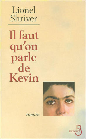 Il faut qu'on parle de Kevin by Lionel Shriver