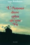 L'amour dure plus qu'une vie by Ann Brashares
