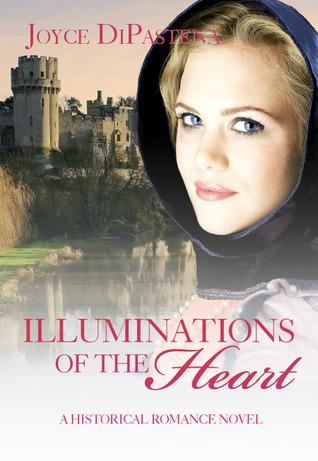 Illuminations of the Heart by Joyce DiPastena