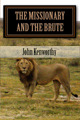 The Missionary and the Brute by John Kenworthy
