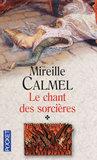 Le chant des sorcières, Tome 1 by Mireille Calmel