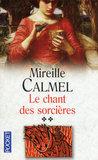 Le chant des sorcières, Tome 2 by Mireille Calmel
