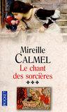 Le chant des sorcières by Mireille Calmel