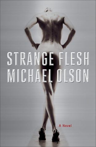 Strange Flesh by Michael  Olson
