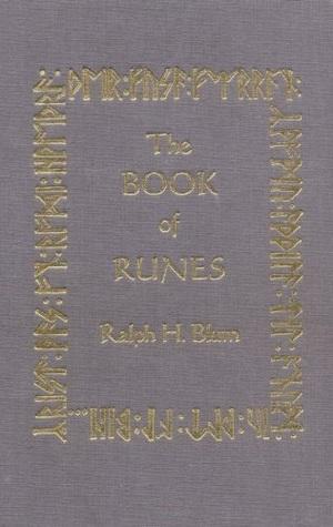 The Book Of Runes By Ralph H Blum