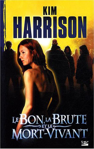 Le bon, la brute et le mort-vivant (The Hollows, #2)