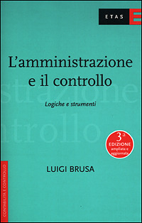 L'amministrazione e il controllo. Logiche e strumenti by Luigi Brusa