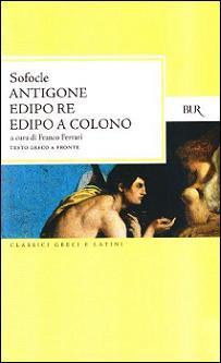 Antigone; Edipo re; Edipo a Colono