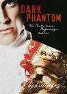 Dark Phantom (Phantom Diaries Beginnings, #2) (The Phantom Diaries, #0.2)