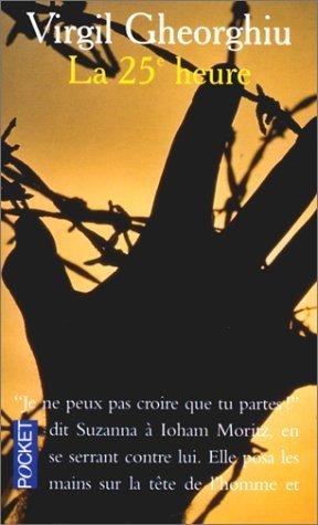 La 25e heure by Constantin Virgil Gheorghiu