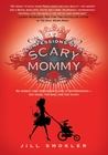 Confessions of a Scary Mommy by Jill Smokler