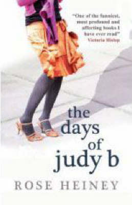 Days Of Judy B by Rose Heiney