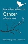 CANCER, A CAREGIVER'S VIEW