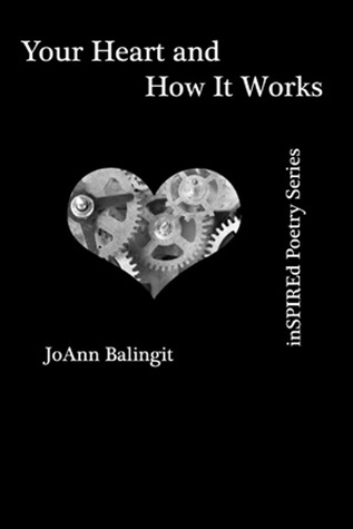 Your Heart and How It Works by JoAnn Balingit