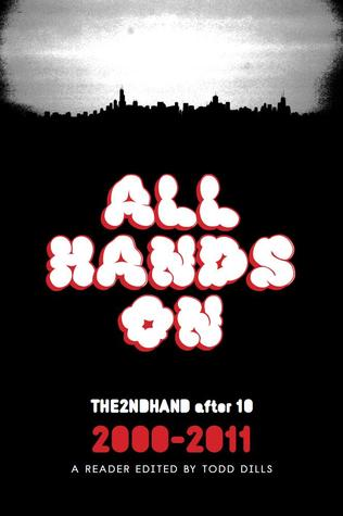 All Hands On: THE2NDHAND After 10, 2000-2011, a Reader