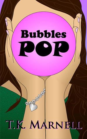 Bubbles Pop by T.K. Marnell