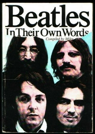 Beatles in Their Own Words by Barry  Miles