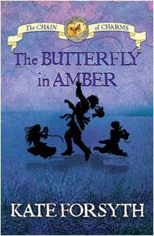 The Butterfly in Amber by Kate Forsyth