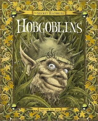 Hobgoblins--The Secret Histories